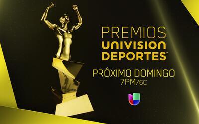 No te pierdas Premios Univision Deportes - Domingo 20 de diciembre