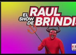 La lotería del show de Raul Brindis