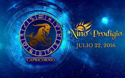 Niño Prodigio – Capricornio 22 de Julio, 2016