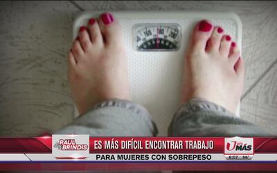 Mujeres con sobrepeso batallan para encontrar trabajo