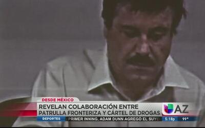 Revelan colaboración de Patrulla Fronteriza y el Chapo