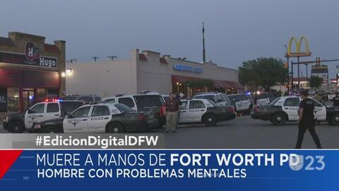 Hombre con problemas mentales muere a manos de la policía de Fort Worth