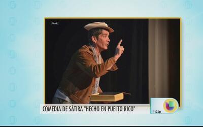 La comedia 'Hecho en Puelto Rico' es reflejo de muchos boricuas en la Isla