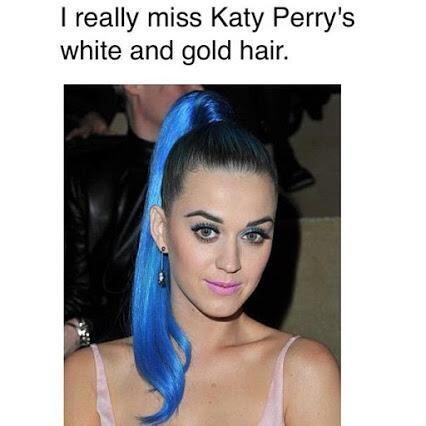 El cabello de Katy también era blanco y dorado, ¿verdad?