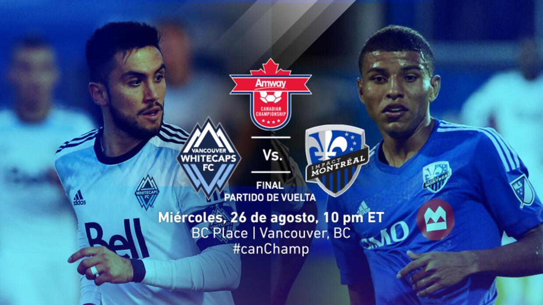 Final Campeonato Canadiense Vancouver Whitecaps vs Montreal Impact