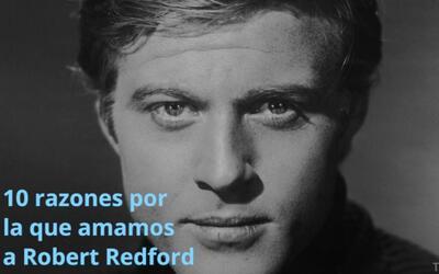 La leyenda del cine Robert Redford festeja su cumpleaños