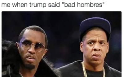"""Bad hombres"""