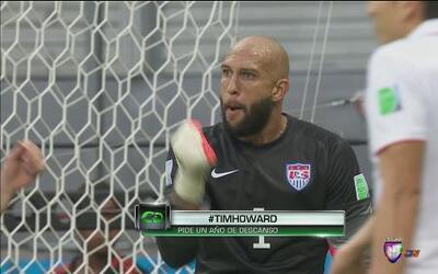 Tim Howard pide un descanso de la Selección de Estados Unidos