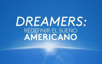 Dreamers: Redefinir el Sueño Americano - Podcast