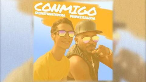 """Escucha """"Conmigo"""" de Sebastián Rivera y Prince Balboa"""