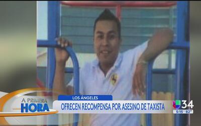 Ofrecen miles de dólares en recompensa por asesino de taxista en Los Áng...