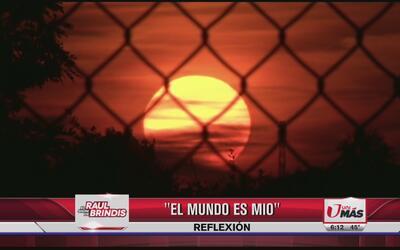 Reflexión: El mundo es mío