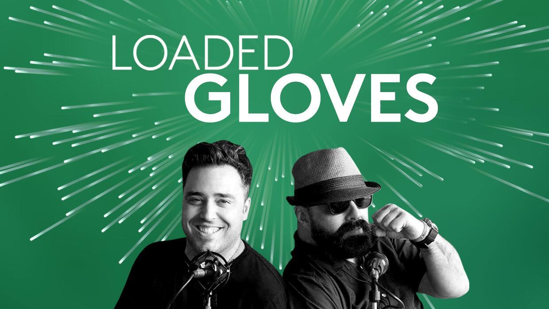 Loaded Gloves podcast