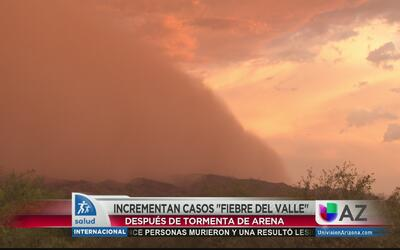 Incrementan casos de 'Fiebre del Valle' después de tormenta de arena