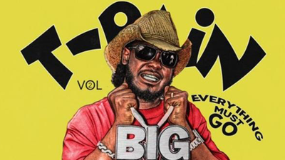 "T-Pain drops ""Everything Must Go, Vol. 2"""