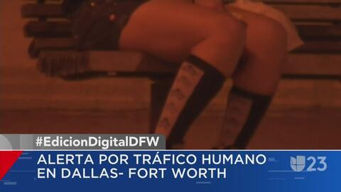 Aumentan los casos de tráfico humano en Dallas-Fort Worth