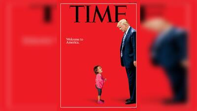 """""""Bienvenidos a América"""", la polémica portada de la revista Time sobre la separación familiar"""