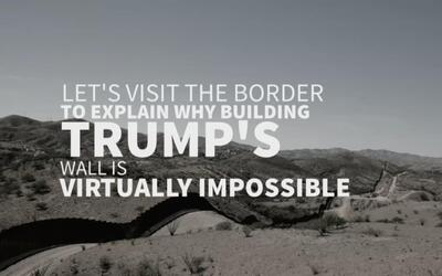 A visit to the border helps explain why building Trump's wall is virtual...