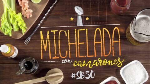 Michelada con camarones #SB50