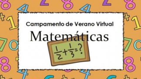 Campamento de Verano Virtual - Matemáticas