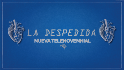 Nueva #telenovennial este Jueves 13. La despedida