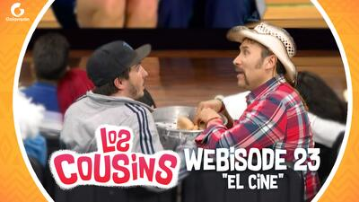 Los Cousins | Webisode 23 | El cine