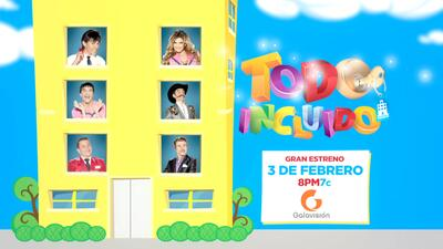 No te pierdas el estreno de Todo Incluido por Galavisión