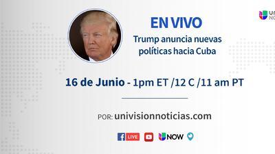 Donald Trump sobre la relación entre Estados Unidos y Cuba