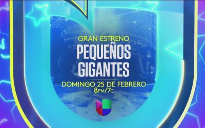 Gran estreno Pequeños Gigantes, 25 de febrero 8PM/7C.