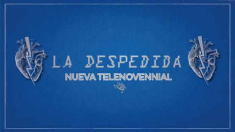 La Despedida - Telenovennial