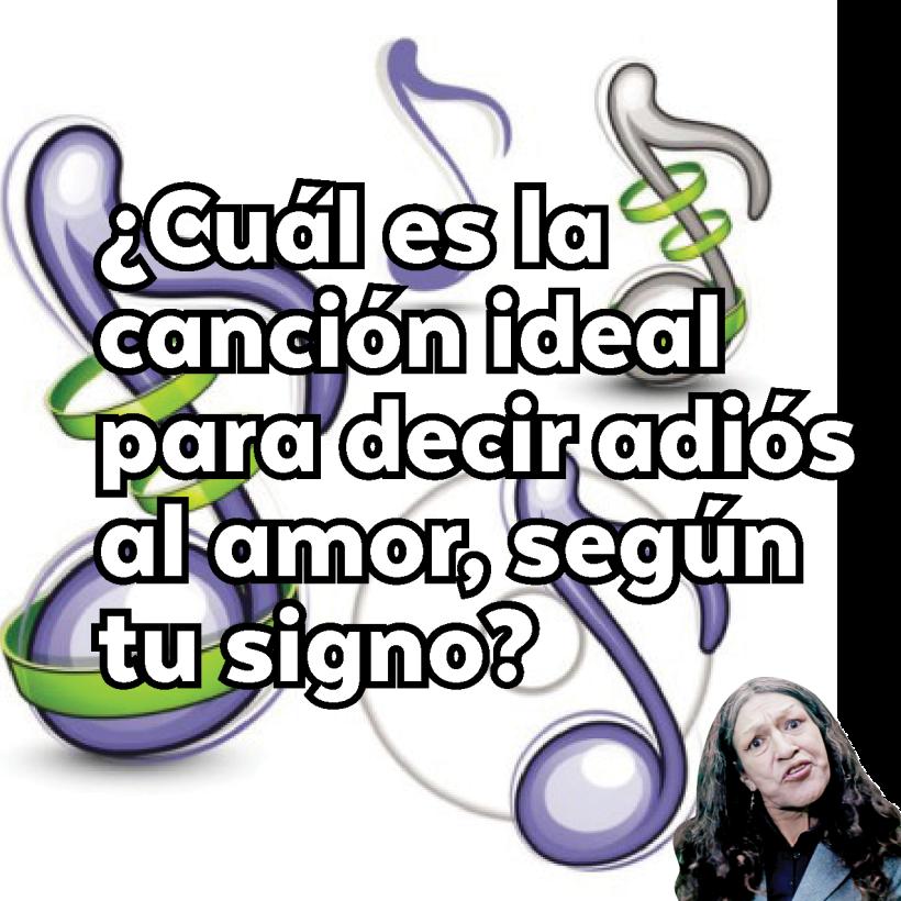 ¿Cuál es tu canción ideal para decir adiós al amor, según tu signo?  si...