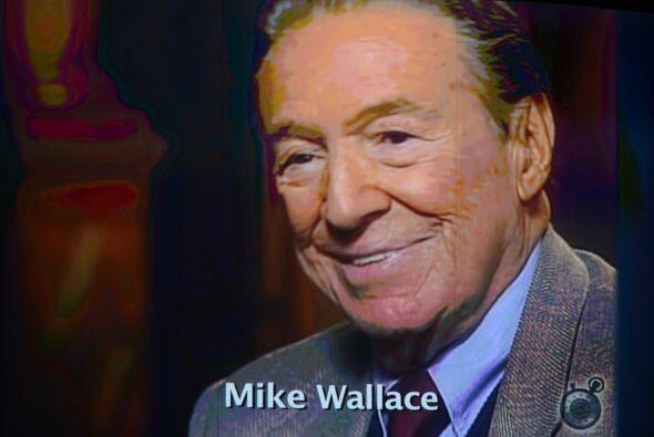 7 de abril. Mike Wallace, 93 años de edad. Reportero de la cadena de TV...