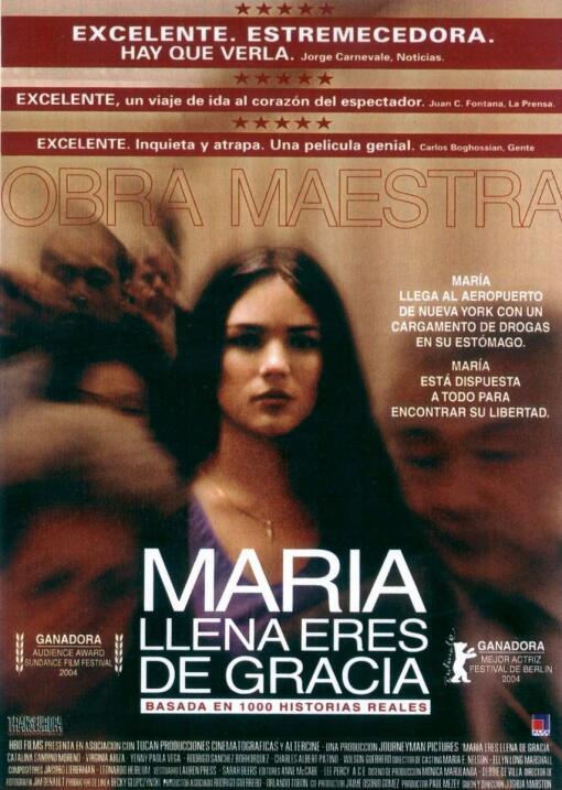 María llena eres de gracia(2004), Colombia, Ecuador, USADirector:...
