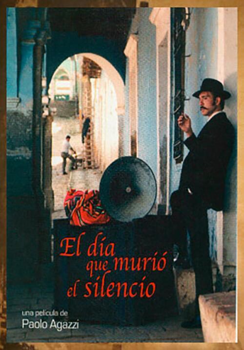 El día que murió el silencio(1998), BoliviaDirector: Paolo AgazziGuión:...